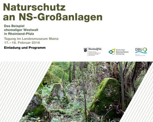 17.-18.02.2016 Auf den Spuren des Westwalls – Vortrag zur Tagung 'Naturschutz an NS-Großanlagen' Landesmuseum Mainz