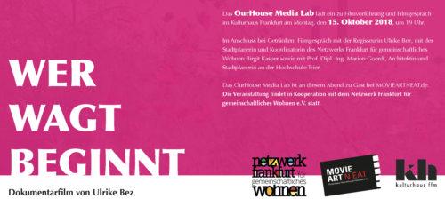 15.10.2018 19:00 Podiumsdiskussion zum Film 'wer wagt, beginnt' mit der Regisseurin Uli Bez, München und Birgit Kasper, Netzwerk Frankfurt im Kulturhaus Frankfurt